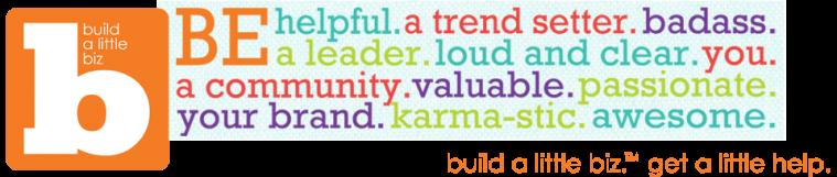 Build a little business better http://www.buildalittlebiz.com